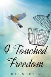 I Touched Freedom ebook by Day Nguyen