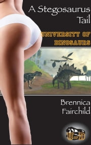 A Stegosaurus Tail ebook by Brennica Fairchild