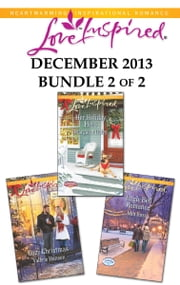 Love Inspired December 2013 - Bundle 2 of 2 - Cozy Christmas\Her Holiday Hero\Jingle Bell Romance ebook by Valerie Hansen,Margaret Daley,Mia Ross
