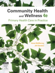 Community Health and Wellness - Primary Health Care in Practice ebook by Anne McMurray, AM, RN,...