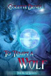 To Tempt a Wolf ebook by Colette Denee