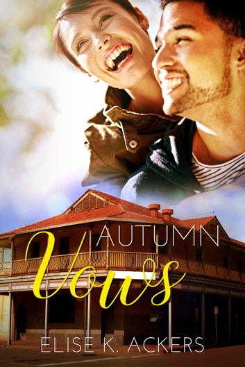Autumn Vows ebook by Elise K. Ackers