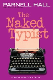 The Naked Typist (Steve Winslow Courtroom Mystery, #4) ebook by Parnell Hall