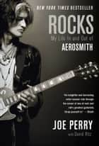 Rocks - My Life in and out of Aerosmith ebook by Joe Perry, David Ritz