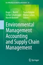 Environmental Management Accounting and Supply Chain Management ebook by Roger L. Burritt,Stefan Schaltegger,Martin Bennett,Tuula Pohjola,Maria Csutora