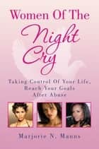 Women Of The Night Cry ebook by Marjorie N. Manns
