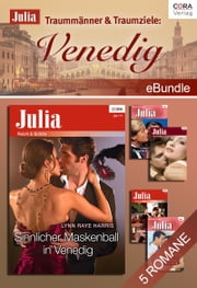 Traummänner & Traumziele: Venedig - eBundle ebook by Lynn Raye Harris, Lee Wilkinson, Carole Mortimer,...