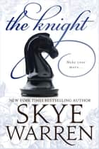 The Knight eBook by Skye Warren