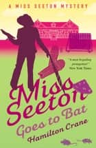 Miss Seeton Goes to Bat ebook by Hamilton Crane, Heron Carvic