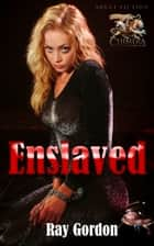 Enslaved ebook by Ray Gordon