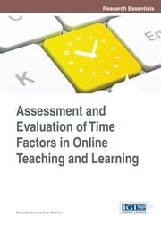 Assessment and Evaluation of Time Factors in Online Teaching and Learning ebook by Elena Barbera,Peter Reimann