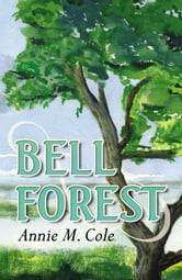 Bell Forest ebook by Annie M. Cole