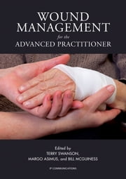 Wound Management for the Advanced Practitioner ebook by Terry Swanson,Margo Asimus,Bill McGuiness