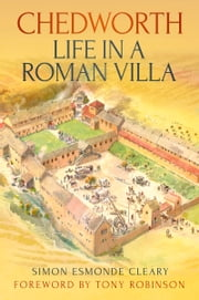 Chedworth Life in a Roman Villa ebook by Simon Cleary