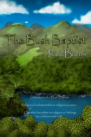 The Bush Baptist ebook by Paul Burns