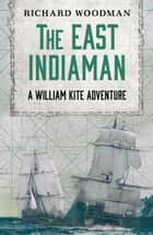 The East Indiaman ebook by Richard Woodman