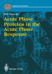 Acute Phase Proteins in the Acute Phase Response ebook by Mark B. Pepys
