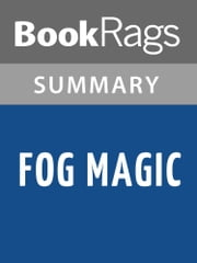 Fog Magic by Julia L. Sauer Summary & Study Guide ebook by BookRags