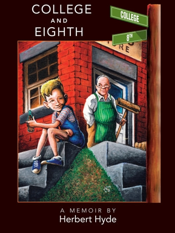 College and Eighth - A Memoir ebook by Herbert Hyde