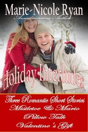 Holiday Interludes Holiday Box Set ebook by Marie-Nicole Ryan