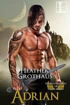 Adrian ebook by Heather Grothaus