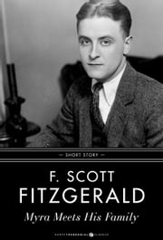 Myra Meets His Family - Short Story ebook by F. Scott Fitzgerald