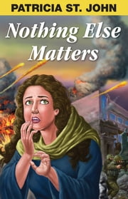 Nothing Else Matters ebook by Patricia St. John