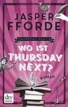 Wo ist Thursday Next? - Roman ebook by Jasper Fforde, Joachim Stern