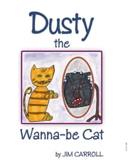 Dusty the Wanna-be Cat ebook by Jim Carroll