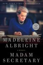 Madam Secretary - A Memoir ebook by Madeleine Albright