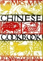 Mrs. Ma's Chinese Cookbook ebook by Nancy Chin