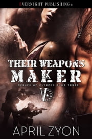 Their Weapons Maker ebook by April Zyon