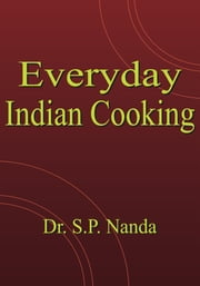 Everyday Indian Cooking ebook by Dr. S.P. Nanda