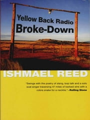 Yellow Back Radio Broke-Down ebook by Ishmael Reed