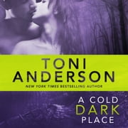 Cold Dark Place, A - FBI Romantic Suspense audiobook by Toni Anderson