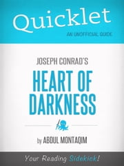Quicklet: Joseph Conrad's Heart of Darkness (CliffsNotes-like Book Summaries) ebook by Abdul Montaqim