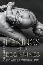 Endings and Beginnings ebook by K.C. Wells,Parker Williams