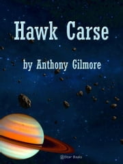 Hawk Carse ebook by Gilmore, Anthony