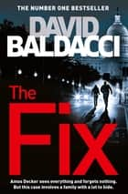 The Fix: An Amos Decker Novel 3 ebook by David Baldacci