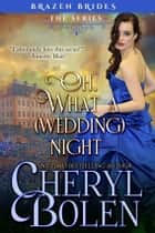 Oh What A (Wedding) Night eBook von Cheryl Bolen