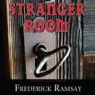 Stranger Room audiobook by Frederick Ramsay, Poisoned Pen Press