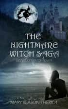 The Nightmare Witch Saga ebook by Mary Reason Theriot