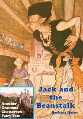 Jack and the Beanstalk: Another Grandma Chatterbox Fairy Tale ebook by Barbara Hayes