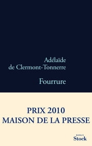 Fourrure ebook by Adélaïde de Clermont-Tonnerre