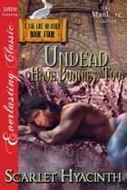 Undead Have Bunnies, Too ebook by Scarlet Hyacinth