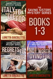 The Savino Sisters Mystery Series: Books 1 - 3 ebook by Loretta Giacoletto