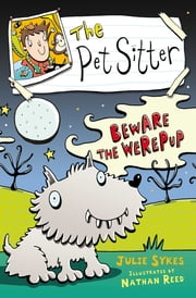 The Pet Sitter: Beware the Werepup ebook by Julie Sykes,Nathan Reed