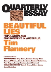Quarterly Essay 9 Beautiful Lies - Population and Environment in Australia ebook by Tim Flannery