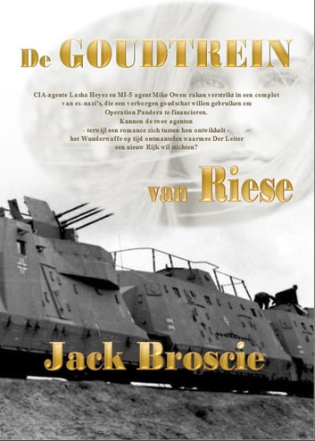 De goudtrein van Riese ebook by Jack Broscie
