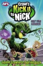 Half-time Heroes - Crawf's Kick it to Nick ebook by Shane Crawford